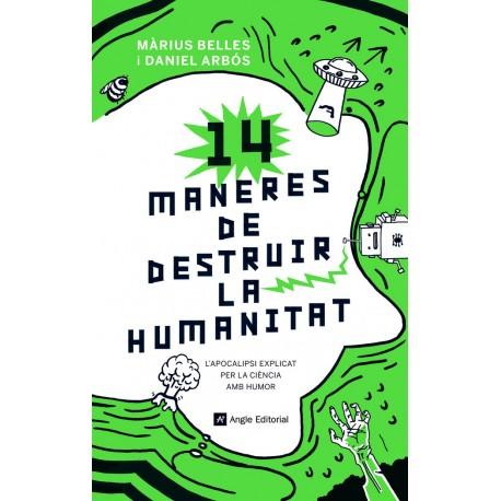 14 Maneres de Destruir la Humanitat