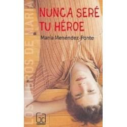 Nunca seré tu heroe