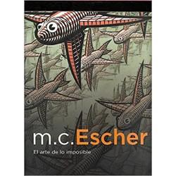 M. C. Escher - El arte de lo imposible
