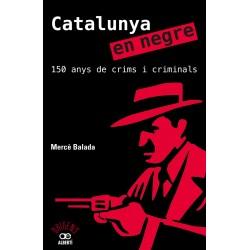 Catalunya en Negre. 150 anys de Crims